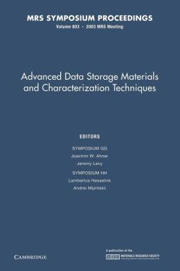 Advanced Data Storage Materials and Characterization Techniques: Volume 803