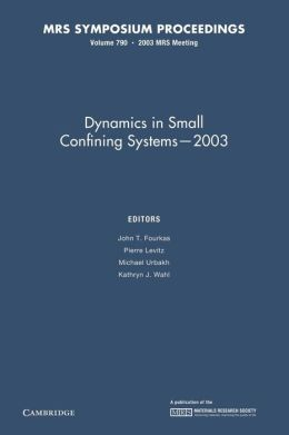 Dynamics in Small Confining Systems ? 2003: Volume 790
