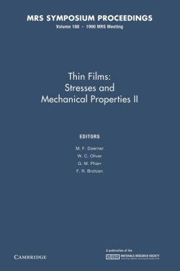 Thin Films:: Volume 188: Stresses and Mechanical Properties II