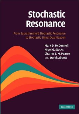 Stochastic Resonance: From Suprathreshold Stochastic Resonance to Stochastic Signal Quantization