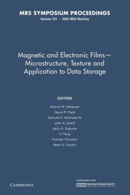 Magnetic and Electronic Films ? Microstructure, Texture and Application to Data Storage: Volume 721