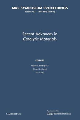 Recent Advances in Catalytic Materials: Volume 497