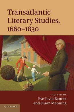 Transatlantic Literary Studies, 1660-1830