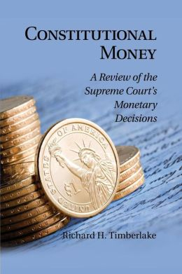 Constitutional Money: A Review of the Supreme Court's Monetary Decisions