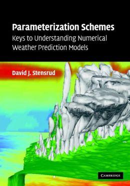 Parameterization Schemes: Keys to Understanding Numerical Weather Prediction Models