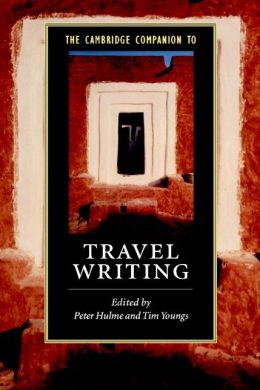 The Cambridge Companion to Travel Writing