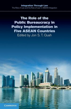 The Role of the Public Bureaucracy in Policy Implementation in Five ASEAN Countries