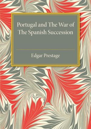 Portugal and the War of the Spanish Succession: A Bibliography with Some Diplomatic Documents