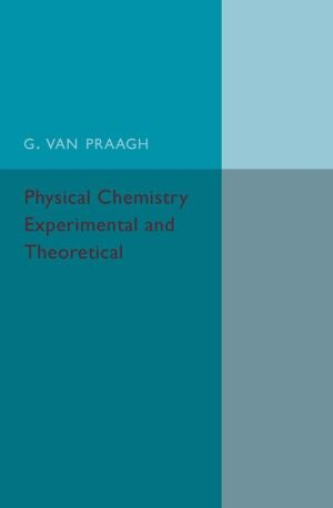 Physical Chemistry: Experimental and Theoretical: An Introductory Text-book