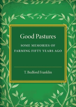 Good Pastures: Some Memories of Farming Fifty Years Ago