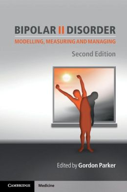 Bipolar II Disorder: Modelling, Measuring and Managing