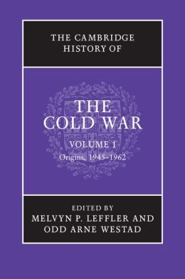 The Cambridge History of the Cold War 3 Volume Set Melvyn P. Leffler and Odd Arne Westad