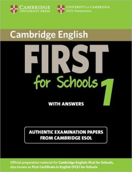 Cambridge English First for Schools 1 Student's Book with Answers: Authentic Examination Papers from Cambridge ESOL