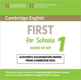 Cambridge English First for Schools 1 Audio CDs (2): Authentic Examination Papers from Cambridge ESOL