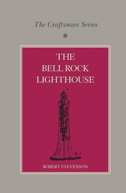 The Craftsman Series: The Bell Rock Lighthouse