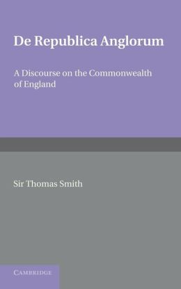 De republica Anglorum: A Discourse on the Commonwealth of England