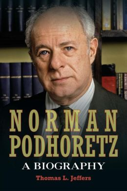 Norman Podhoretz: A Biography