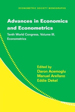 Advances in Economics and Econometrics: Tenth World Congress