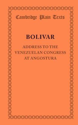 Address to the Venezuelan Congress at Angostura: February 15, 1819