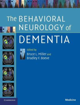 The Behavioral Neurology of Dementia