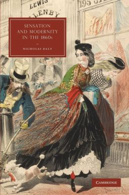 Sensation and Modernity in the 1860s