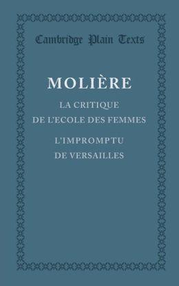 La critique de l'ecole des femmes: L'impromptu de Versailles