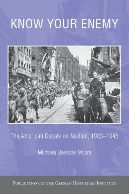 Know Your Enemy: The American Debate on Nazism, 1933?1945