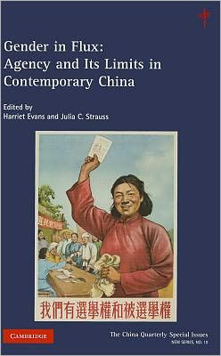 Gender in Flux: Agency and its Limits in Contemporary China
