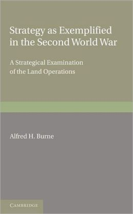 Strategy as Exemplified in the Second World War: A Strategical Examination of the Land Operations: The Lees Knowles Lectures for 1946
