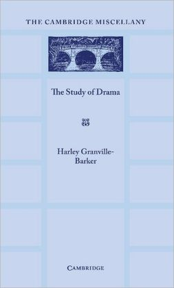 The Study of Drama: A Lecture Given at Cambridge on 2 August 1934, with Notes Subsequently Added