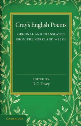Gray's English Poems: Original and Translated from the Norse and Welsh