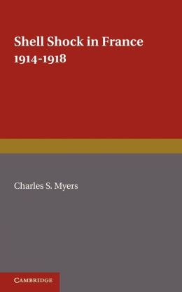 Shell Shock in France, 1914-1918: Based on a War Diary