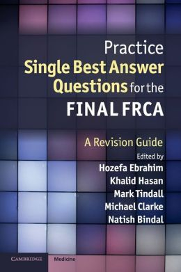 Practice Single Best Answer Questions for the Final FRCA: A Revision Guide