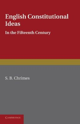 English Constitutional Ideas in the Fifteenth Century