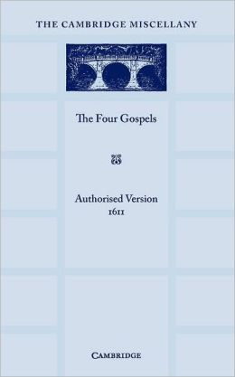 The Four Gospels: Printed in Paragraphs from the Text of the Authorised Version