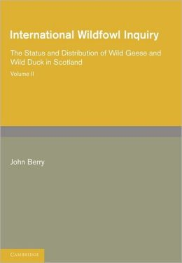 International Wildfowl Inquiry: Volume 2, The Status and Distribution of Wild Geese and Wild Duck in Scotland