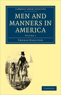 Men and Manners in America: Volume 1