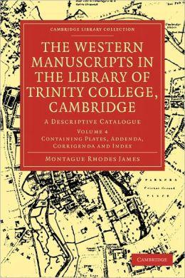 The Western Manuscripts in the Library of Trinity College, Cambridge: A Descriptive Catalogue