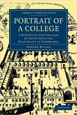 Portrait of a College: A History of the College of Saint John the Evangelist in Cambridge