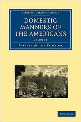 Domestic Manners of the Americans (2 Volume Paperback Set)