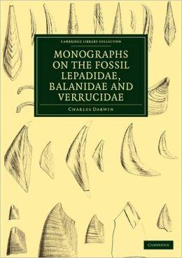 Monographs on the Fossil Lepadidae, Balanidae and Verrucidae