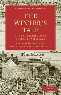 The Winter's Tale: The Cambridge Dover Wilson Shakespeare