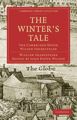 The Winter's Tale: The Cambridge Dover Wilson Shakespeare