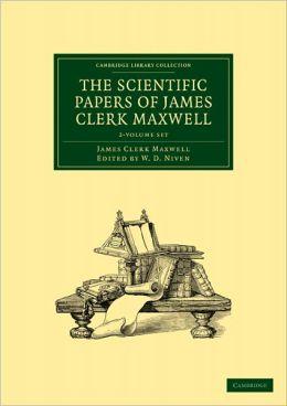 The Scientific Papers of James Clerk Maxwell (2 Volume Paperback Set)