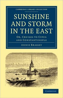 Sunshine and Storm in the East: Or, Cruises to Cyprus and Constantinople