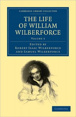 The Life of William Wilberforce