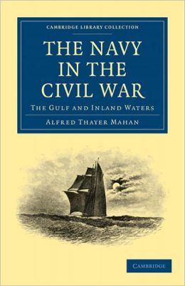 The Navy in the Civil War: The Gulf and Inland Waters