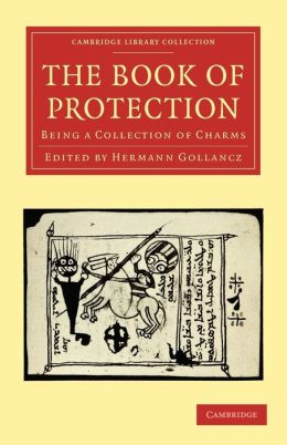 The Book of Protection: Being a Collection of Charms