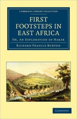First Footsteps in East Africa: Or, An Exploration of Harar