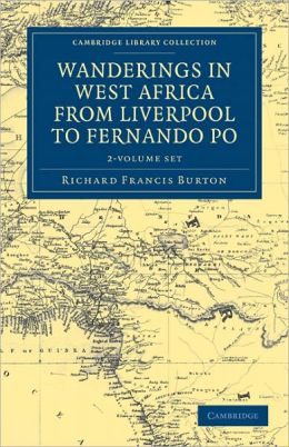 Wanderings in West Africa from Liverpool to Fernando Po 2 Volume Set: By a F.R.G.S.